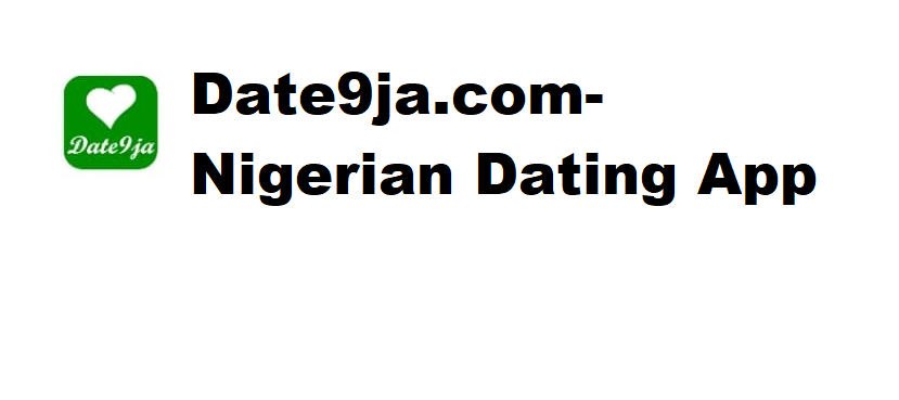 Date9ja.com- Nigeria Dating App | Free Apk Download