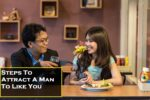 Steps To Attract A Man To Like You