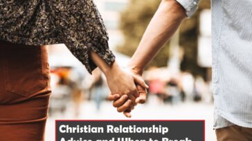 Christian Relationship Advice and When to Break Up